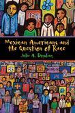 Julie A. Dowling - Mexican Americans and the Question of Race