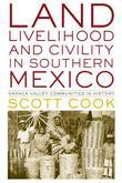 Land, Livelihood, and Civility in Southern Mexico: Oaxaca Valley Communities in History