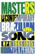 Masters of Contemporary Brazilian Song: Mpb, 1965-1985