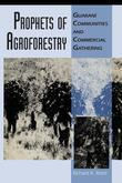 Prophets of Agroforestry: Guaraní Communities and Commercial Gathering