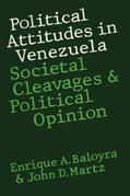 Political Attitudes in Venezuela: Societal Cleavages and Political Opinion