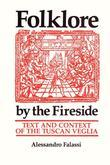 Folklore by the Fireside: Text and Context of the Tuscan Veglia