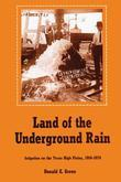 Land of the Underground Rain: Irrigation on the Texas High Plains, 1910-1970