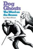 Dog Ghosts and the Word on the Brazos: Negro Preacher Tales from the Brazos Bottoms of Texas