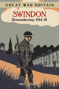 Great War Britain: Swindon: Remembering 1914-18