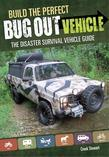Build the Perfect Bug Out Vehicle: The Disaster Survival Vehicle Guide