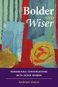 Bolder and Wiser: Remarkable conversations with older women