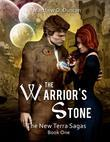 The Warrior's Stone: The New Terra Sagas: Book One