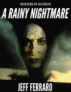 Masters of Illusion: A Rainy Nightmare