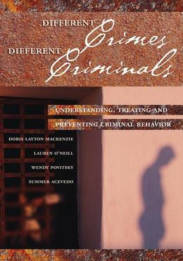 Different Crimes, Different Criminals: Understanding, Treating and Preventing Criminal Behavior