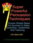 7 Super Powerful Persuasion Techniques