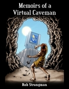 Memoirs of a Virtual Caveman