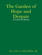The Garden of Hope and Despair: A Clash of Myths