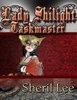 Lady Shilight - Taskmaster