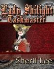 Lady Shilight - Taskmaster