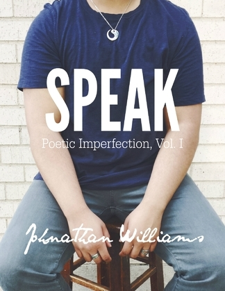 Speak: Poetic Imperfection, Vol. I
