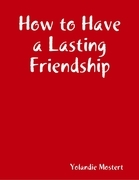 How to Have a Lasting Friendship