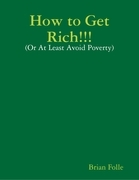 How to Get Rich!!! - (Or at Least Avoid Poverty)