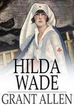 Hilda Wade: A Woman with Tenacity of Purpose
