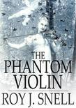 The Phantom Violin: A Mystery Story for Girls