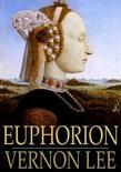 Euphorion: Being Studies of the Antique and the Mediaeval in the Renaissance