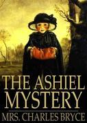 The Ashiel Mystery: A Detective Story