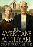 The Americans as They Are: Described in a Tour Through the Valley of the Mississippi