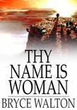 Thy Name Is Woman