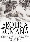 Erotica Romana: The Roman Elegies