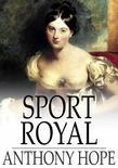 Sport Royal: And Other Stories