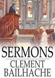 Sermons: Selected from the Papers of the Late REV