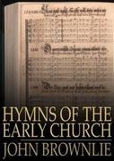 Hymns of the Early Church: Being Translations from the Poetry of the Latin Church