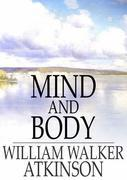 Mind and Body: Or, Mental States and Physical Conditions