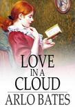Love in a Cloud: A Comedy in Filigree