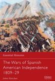 The Wars of Spanish American Independence 1809-29