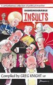Dishonourable Insults: A Cantankerous Collection of Political Invective