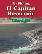 Fly Fishing El Capitan Reservoir: An Excerpt from Fly Fishing California
