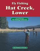 Fly Fishing Hat Creek, Lower: An Excerpt from Fly Fishing California