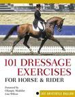 101 Dressage Exercises for Horse &amp; Rider