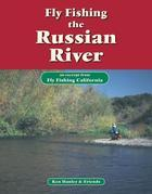 Fly Fishing the Russian River: An excerpt from Fly Fishing California