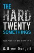 The Hard Twenty Somethings: Not Alone in the Unknown