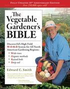 The Vegetable Gardener's Bible (10th Anniversary Edition): Discover Ed's High-Yield W-O-R-D System for All North American Gardening Regions: Wide rows