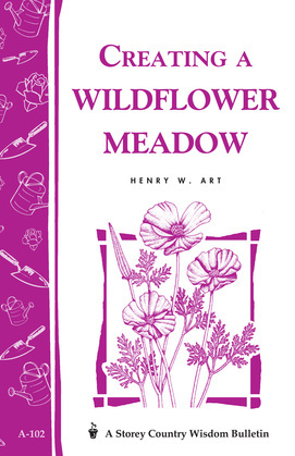 Creating a Wildflower Meadow: Storey's Country Wisdom Bulletin A-102
