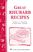 Great Rhubarb Recipes: Storey's Country Wisdom Bulletin A-123