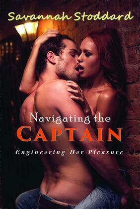 Navigating the Captain: Engineering Her Pleasure