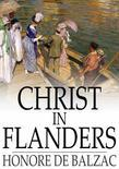 Honore de Balzac - Christ in Flanders