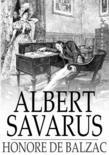 Honore de Balzac - Albert Savarus