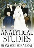 Analytical Studies: Physiology of Marriage and Petty Troubles of Married Life