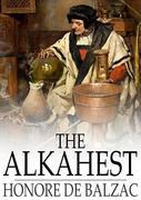 The Alkahest: Or, The House of Claes