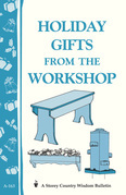 Holiday Gifts from the Workshop: Storey's Country Wisdom Bulletin A-163